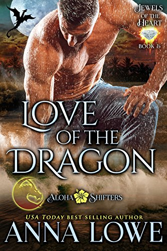 Titanium Jewel - Love of the Dragon (Aloha Shifters: Jewels of the Heart Book 5)