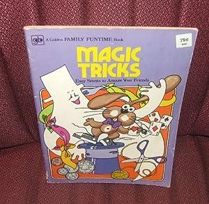 Magic Tricks : Easy Stunts to Amaze Your Friends