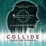 Collide: The Solomon Experiments, Volume 1 | Christine Fonseca
