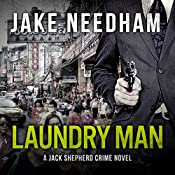 Laundry Man: The Jack Shepherd International Crime Novels, Book 1 | Jake Needham