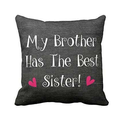 Buy YaYa CafeTM Birthday Gifts For Sister My Brother Has The Best Printed Single Cushion Cover 16x16 Inches Online At Low Prices In India