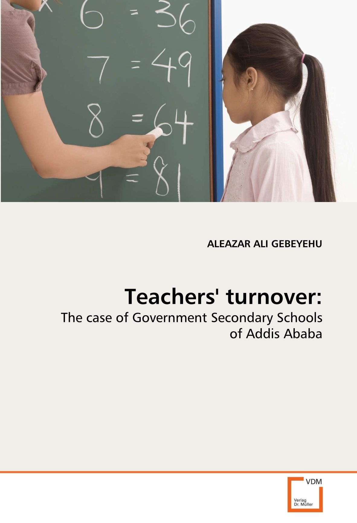 Read Online Teachers' turnover:: The case of Government Secondary Schools of Addis Ababa ebook