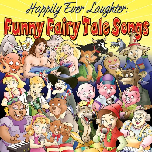 (Happily Ever Laughter: Funny Fairy Tale Songs)