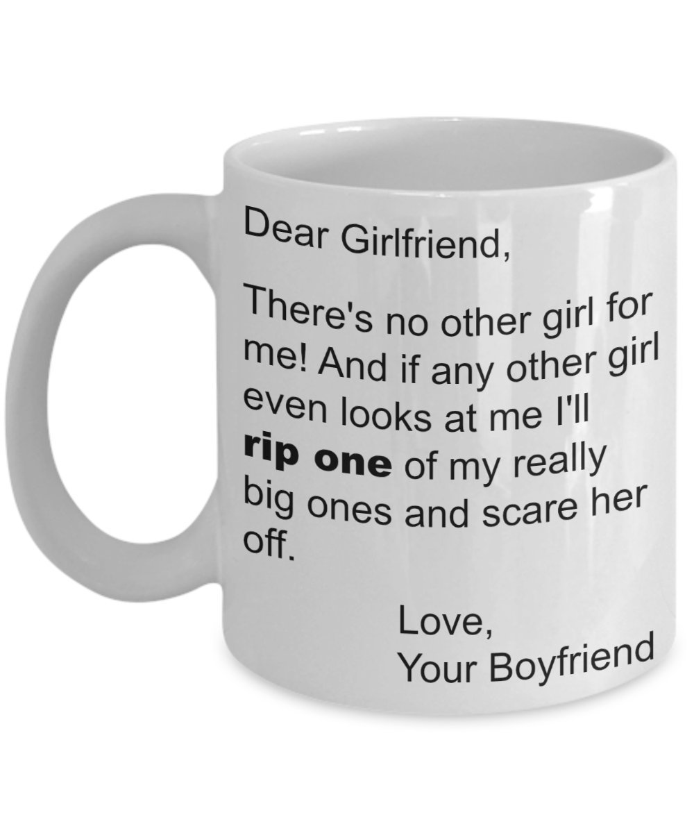 Fart Mug - Dear Girlfriend From Boyfriend - Rip a Big One - Stocking Stuffer - Valentine, Birthday, Anniversary - 11oz Cup
