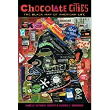 Chocolate Cities: The Black Map of American Life