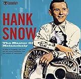SNOW, HANK - THE MASTER OF MELANCHOLY