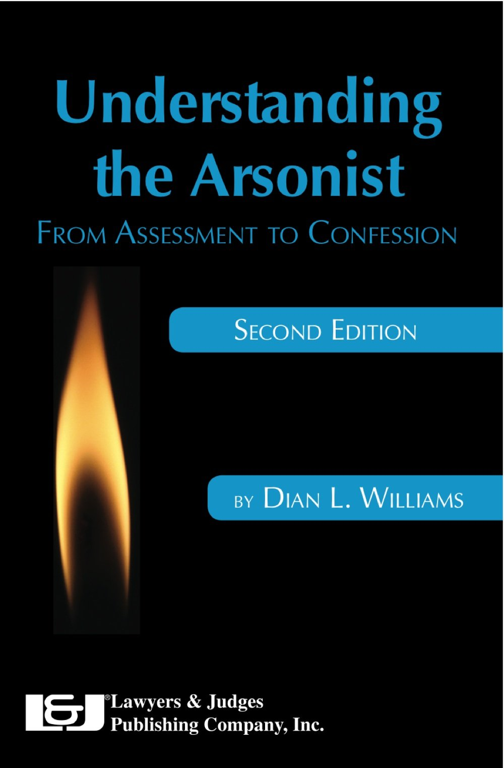 Read Online Understanding the Arsonist: From Assessment to Confession pdf epub