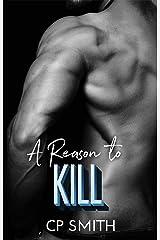 A Reason To Kill (Reason Series Book 2) Kindle Edition