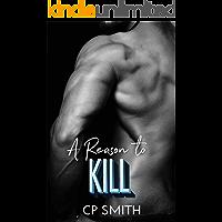 A Reason To Kill (Reason Series Book 2) (English Edition)