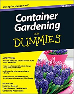 Container gardening for dummies kindle edition by the for National gardening association