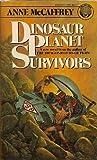 Dinosaur Planet Survivors [Paperback] [Nov 01, 1988] Anne McCaffrey