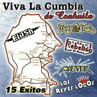 Viva La Cumbia de Coahuila - 15 Exitos de Various artists en ...