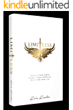 Limitless: Reclaim Your Power, Unleash Your Potential, Transform Your Life