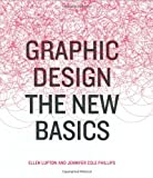 The New Basics, Ellen Lupton and Jennifer Cole Phillips, 1568987706