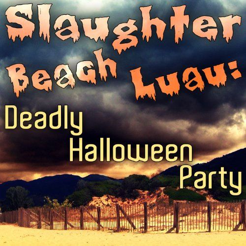 Slaughter Beach Luau: Deadly Halloween Party]()