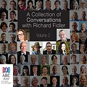 A Collection of Conversations with Richard Fidler, Volume 2 Radio/TV Program