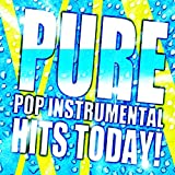 Pure Pop Instrumental Hits Today!