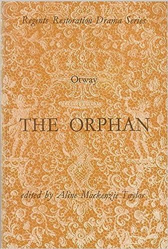 Varaa google downloader ilmaiseksi Orphan, The: Or the Unhappy Marriage (Regents Restoration Drama S) PDF