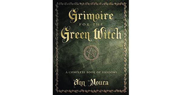 Grimoire for the green witch a complete book of shadows ebook ann grimoire for the green witch a complete book of shadows ebook ann moura amazon loja kindle fandeluxe Image collections