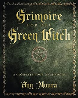 Grimoire for the green witch a complete book of shadows ebook ann grimoire for the green witch a complete book of shadows por moura ann fandeluxe Image collections