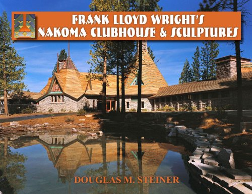 Read Online By Douglas M. Steiner Frank Lloyd Wright's Nakoma Clubhouse & Sculptures (1st First Edition) [Paperback] pdf