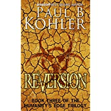 Reversion: Book Three of the Humanity's Edge Trilogy