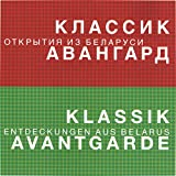 Classic Avant-garde: Discoveries from Belarus