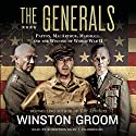 The Generals: Patton, MacArthur, Marshall, and the Winning of World War II Audiobook by Winston Groom Narrated by Robertson Dean