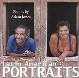Latin American Portraits, Adam Jones, 0978252632