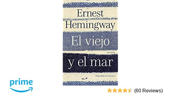 El viejo y el mar / The Old Man and the Sea (Spanish Edition): Ernest Hemingway: 9780307475855: Amazon.com: Books