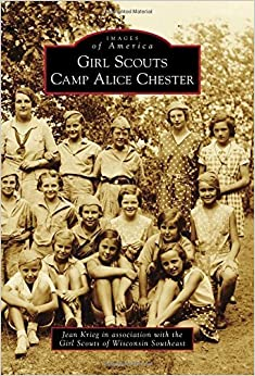 Book Girl Scouts Camp Alice Chester (Images of America) by Jean Krieg (2014-07-28)