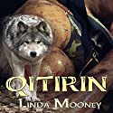 Qitirin Audiobook by Linda Mooney Narrated by Todd Van Linda