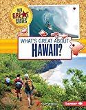 What's Great About Hawaii? (Our Great States)