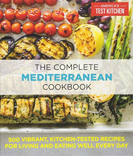 The Complete Mediterranean Cookbook: 500 Vibrant, Kitchen-Tested Recipes for Living and Eating Well Every Day cover