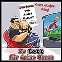 Zu fett für deine Ohren: Ganz okayes Zeug Hörbuch von André Wiesler Gesprochen von: André Wiesler