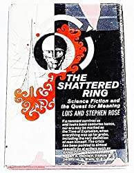 The shattered ring;: Science fiction and the quest for meaning