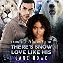 There's Snow Love Like His: A BWWM BBW Forbidden Shifter Romance for Adults Audiobook by Jane Rowe Narrated by Asia Moore