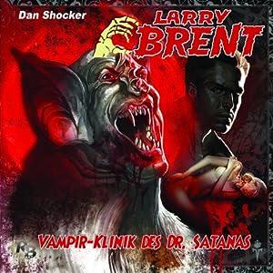 Vampirklinik des Dr. Satans (Larry Brent 11) Hörspiel