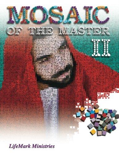 Read Online Mosaic of the Master II (Volume 2) PDF