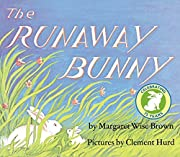 The Runaway Bunny by Margaret Wise Brown…