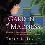 Garden of Madness | Tracy L. Higley