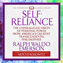 Self-Reliance: The Unparalleled Vision of Personal Power from America's Greatest Transcendental Philosopher Audiobook by Ralph Waldo Emerson, Mitch Horowitz - Abridged and Introduced by Narrated by Mitch Horowitz
