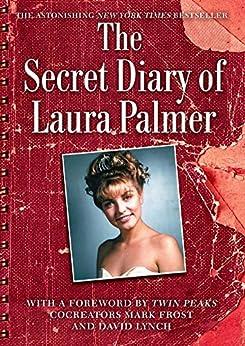 The Secret Diary of Laura Palmer (Twin Peaks) by [Lynch, Jennifer]