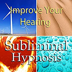 Improve Your Hearing Subliminal Affirmations