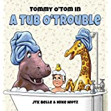Tommy O'Tom in a Tub O'Trouble