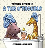 img - for Tommy O'Tom in a Tub O'Trouble book / textbook / text book