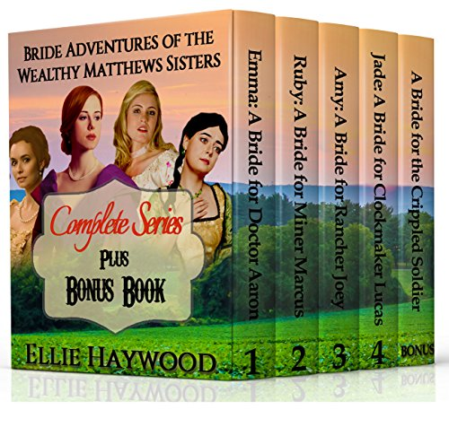 MAIL ORDER BRIDE: Adventures of the Wealthy Matthews Sisters Boxed Set + Bonus book: Clean Western Historical Romance