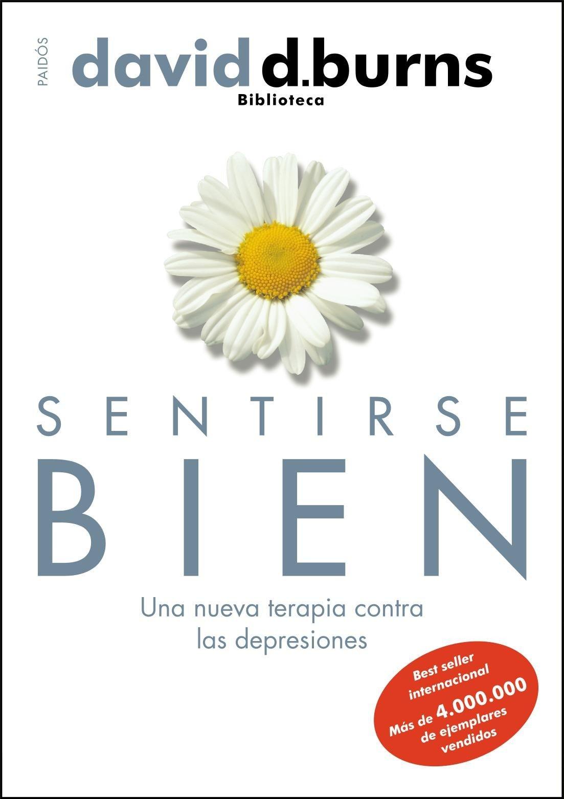 Sentirse bien: Una nueva terapia contra las depresiones (Biblioteca David D. Burns)