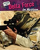 Delta Force in Action, Gail Blasser Riley, 1597166359