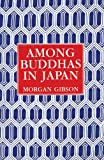img - for Among Buddhas in Japan book / textbook / text book